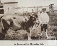 Ian Jones and his champion calf, Dollar, South Gippsland, Woorayl shire, 1928